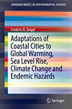 Adaptations of Coastal Cities to Global Warming, Sea Level Rise, Climate Change and Endemic Hazards (SpringerBriefs in Environmental Science)