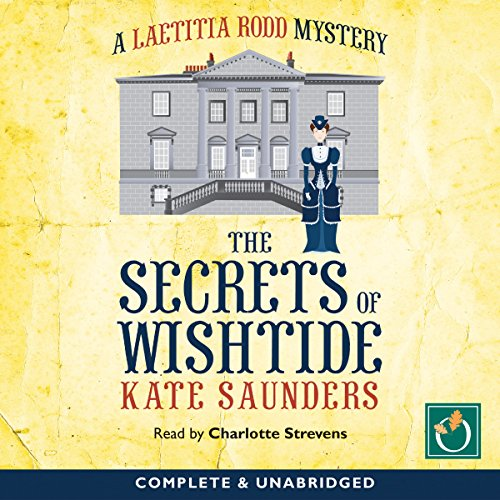 The Secrets of Wishtide                   By:                                                                                                                                 Kate Saunders                               Narrated by:                                                                                                                                 Charlotte Strevens                      Length: 9 hrs and 38 mins     1 rating     Overall 4.0
