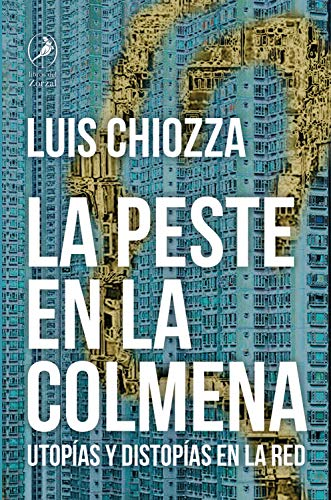 La peste en la colmena: Utopías y distopías en la red (Spanish Edition)