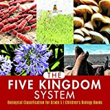 The Five Kingdom System | Biological Classification for Grade 5 | Children's Biology Books (English Edition)