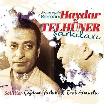 Erzurumlu Kemâni Haydar Telhüner Şarkıları