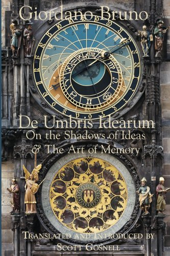 De Umbris Idearum: On the Shadows of Ideas (Collected Works of Giordano Bruno Book 1)