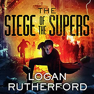 The Siege of the Supers     First Superhero Series #2              By:                                                                                                                                 Logan Rutherford                               Narrated by:                                                                                                                                 Kirby Heyborne                      Length: 7 hrs and 3 mins     9 ratings     Overall 4.3