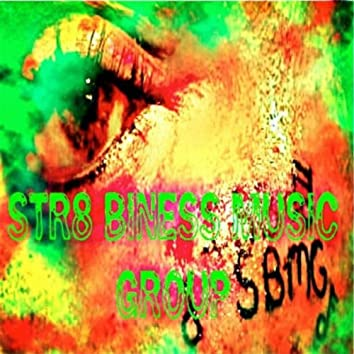 Str8 Biness Music Group (Sbmg)