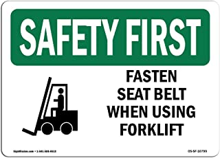 OSHA Safety First Sign - Fasten Seat Belt When Using Forklift   Vinyl Label Decal   Protect Your Business, Work Site, Warehouse & Shop Area   Made in The USA