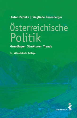 Österreichische Politik: Grundlagen - Strukturen - Trends