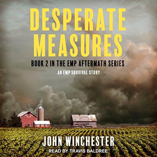 Couverture de Desperate Measures: An EMP Survival Story