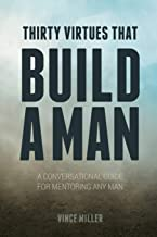 Best 30 virtues that build a man Reviews
