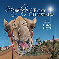 Humphrey's First Christmas - Children's story book about a camel who learns about giving.