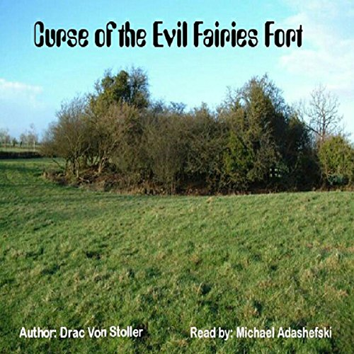 Curse of the Evil Fairies Fort audiobook cover art