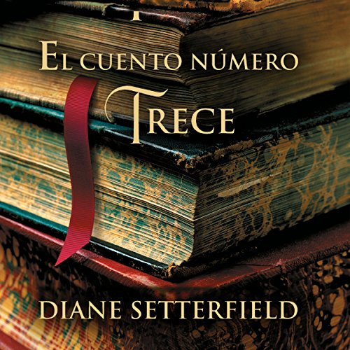 Couverture de El cuento número trece [The Thirteenth Tale]