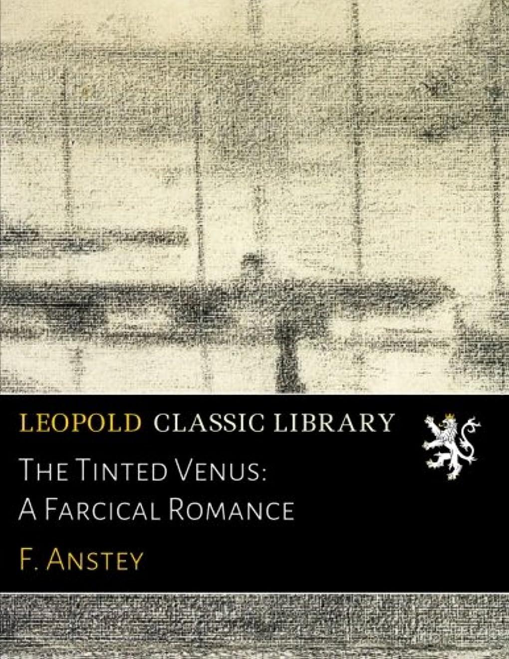 ブローホール地下鉄叫び声The Tinted Venus: A Farcical Romance