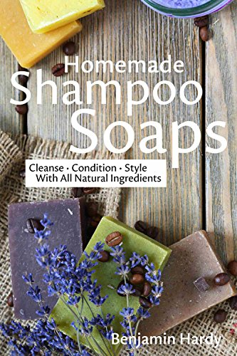 Homemade Shampoo Soaps: Crafting Cold Process Bars that Cleanse, Condition & Style Hair (English Edition)