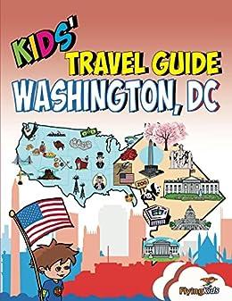 Kids' Travel Guide - Washington, DC: The fun way to discoverWashington, DC - especially for kids by [Kelsey Fox, Shiela Leon, FlyingKids]