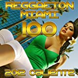 Miami 100 Reggaton (Caliente 2012)