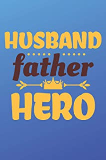 Husband Father Hero: My Dad Hero Notebook (Journals for Fathers)