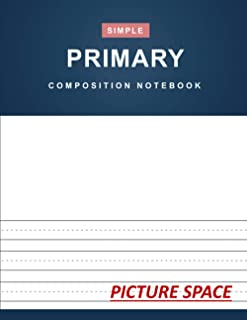 """Primary Composition Notebook: Simple Primary Journal Composition Notebook with Picture Space - 110 Pages (8.5"""" x 11"""" Inches)"""
