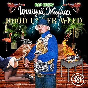 Hood Under Weed