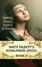 Marti Talbott's Highlander Series 4 (Bethia, Alison, Kadick & Glorie)