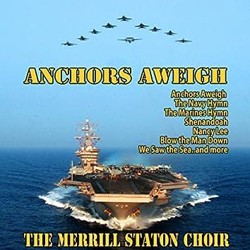 The Merrill Staton Choir : Anchors Aweigh