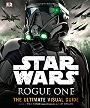 Star Wars: Rogue One: The Ultimate Visual Guide