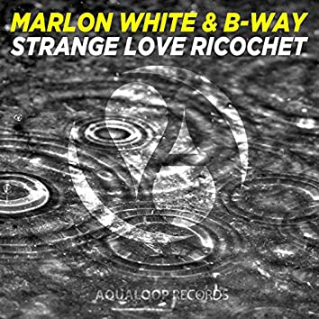 Strange Love Ricochet