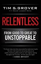 Relentless: From Good to Great to Unstoppable (Tim Grover Winning Series) PDF