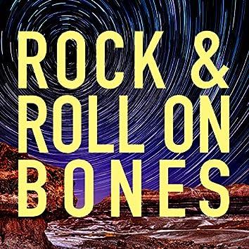 Rock & Roll on Bones