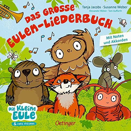 Das große Eulen-Liederbuch (Die kleine Eule und ihre Freunde)