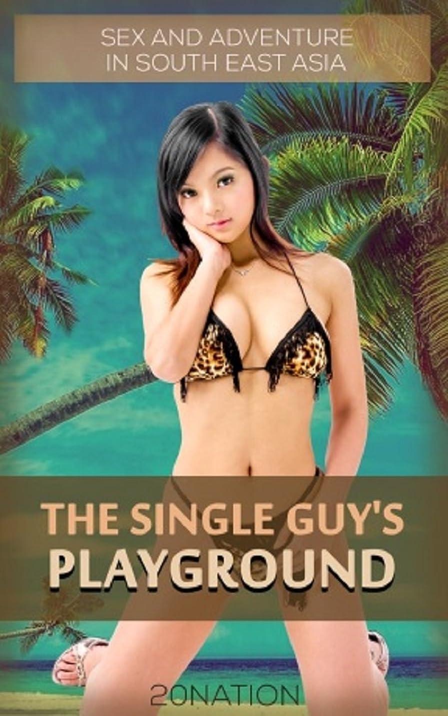 モートあえてソビエトThe Single Guy's Playground: Sex and Adventure in South East Asia (English Edition)
