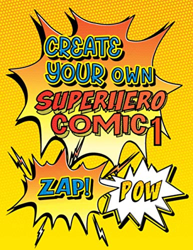 Create Your Own Superhero Comic 1: Super Fun Blank Comics, Create Your Own Comic Books For Kids Of All Ages, Great As Gifts, Keep Kids Creatively Occupied For Hours