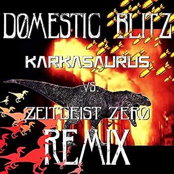 Domestic Blitz (Karkasaurus vs Zeitgeist Zero Remix)