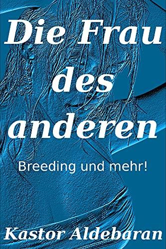Die Frau des anderen: Breeding and Wifesharing