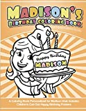 Madison's Birthday Coloring Book Kids Personalized Books: A Coloring Book Personalized for Madison that includes Children's Cut Out Happy Birthday Posters