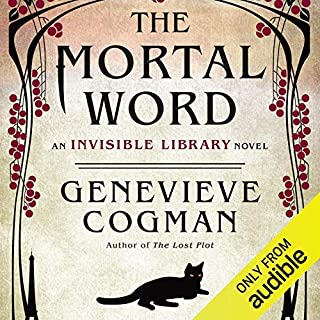 The Mortal Word     The Invisible Library, Book 5              Written by:                                                                                                                                 Genevieve Cogman                               Narrated by:                                                                                                                                 Susan Duerden                      Length: 12 hrs and 49 mins     1 rating     Overall 5.0