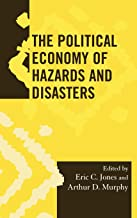 The Political Economy of Hazards and Disasters (Society for Economic Anthropology Monograph Series)