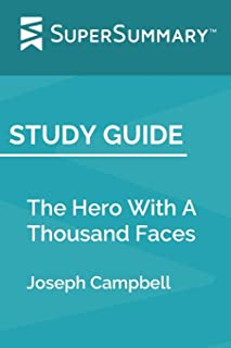 Study Guide: The Hero With A Thousand Faces by Joseph Campbell (SuperSummary)