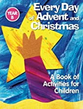 Every Day of Advent and Christmas, Year B: A Book of Activities for Children