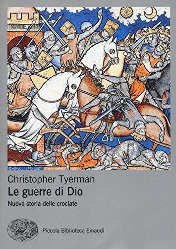 Le guerre di Dio. Nuova storia delle crociate