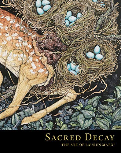 Sacred Decay: The Art of Lauren Marx (English Edition)