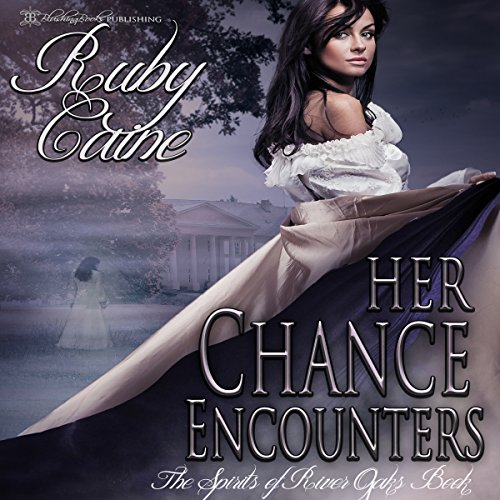 Her Chance Encounters     The Spirits of River Oaks, Book 1              By:                                                                                                                                 Ruby Caine                               Narrated by:                                                                                                                                 Gabriel S. Jaffe                      Length: 3 hrs and 58 mins     2 ratings     Overall 3.0