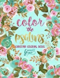 Color The Psalms: Inspired To Grace: Christian Coloring Books: A Scripture Coloring Book for Adults...