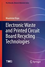 Electronic Waste and Printed Circuit Board Recycling Technologies (The Minerals, Metals & Materials Series)
