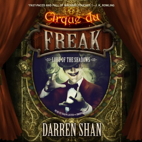 Lord of the Shadows     Cirque Du Freak, Book 11              By:                                                                                                                                 Darren Shan                               Narrated by:                                                                                                                                 Ralph Lister                      Length: 4 hrs and 57 mins     182 ratings     Overall 4.8