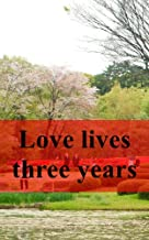Love lives three years (Afrikaans Edition)