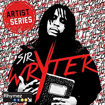 Artist Series: Sir Wryter