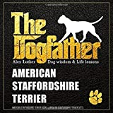 The Dogfather: Dog wisdom & Life lessons: American Stafford Terrier book