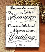 Because Someone We Love Is In Heaven, Memorial Wedding Sign, Wood Memory Sign, Heaven At Our Wedding, Remembrance Sign, Wedding Memory Table 9x11
