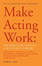 Make Acting Work: The Practical Path to a Successful Career (Performance Books)