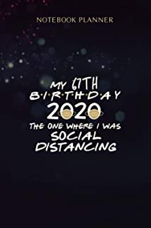 Notebook Planner My 67th Birthday 2020 The One Where I was Social Distancing Premium: Menu, 6x9 inch, Personal, Homeschoo...